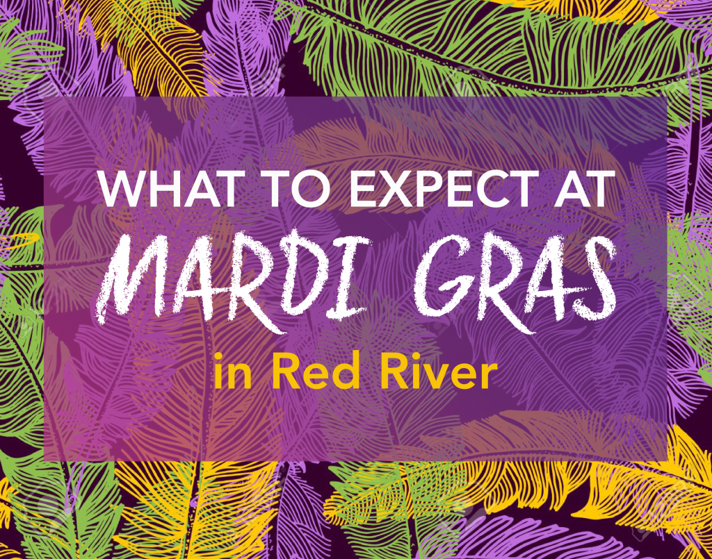 What to Expect at Mardi Gras in Red River