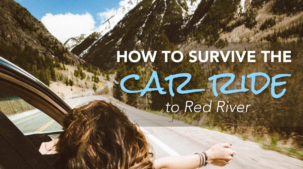 How to Survive the Car Ride to Red River